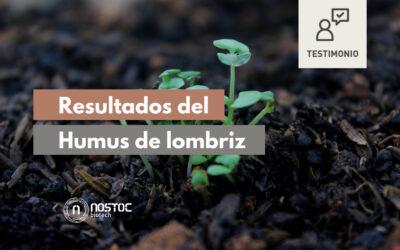 Resultados del Humus de lombriz Nostoc – Testimonio de cliente