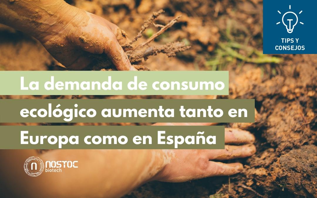 La demanda de consumo ecológico aumenta tanto en Europa como dentro de España