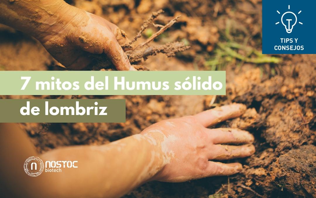 7 mitos del Humus sólido de lombriz