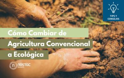 Cómo Cambiar de Agricultura Convencional a Ecológica